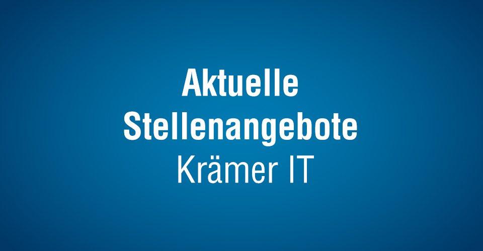 Aktuelle Stellenangebote bei Krämer IT Solutions Blog Titelbild